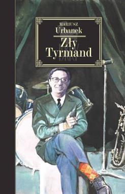 Zły Tyrmand (M.Urbanek)