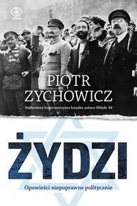 Żydzi Opowieści niepoprawne politycznie (P.Zychowicz)