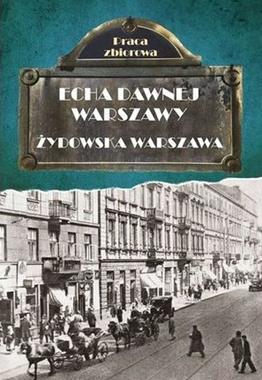 Żydowska Warszawa Echa dawnej Warszawy T.9 (opr.zbiorowe)