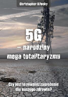 5G - narodziny mega totalitaryzmu (C.Klinsky)