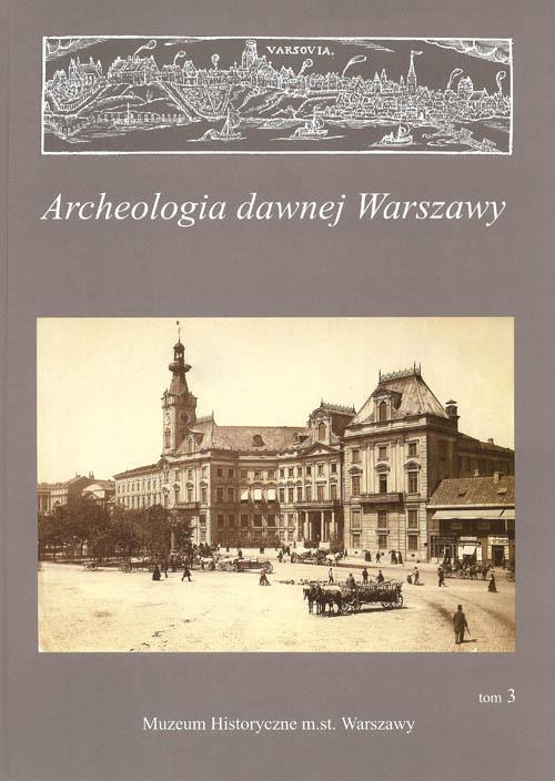 Archeologia dawnej Warszawy T.3 (opr.zbiorowe)