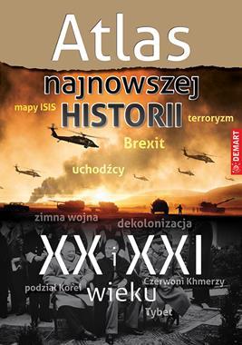 Atlas najnowszej historii XX i XXI wieku (opr. zbiorowe)