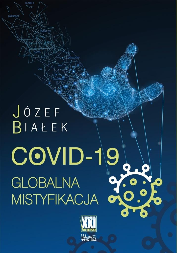 Covid-19 Globalna mistyfikacja (J.Białek)