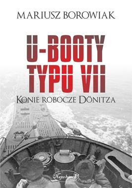 U-Booty typu VII Konie robocze Donitza (M.Borowiak)