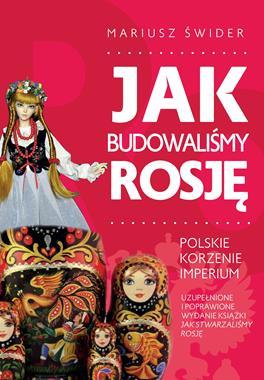 Jak budowaliśmy Rosję Polskie korzenie imperium (M.Świder)