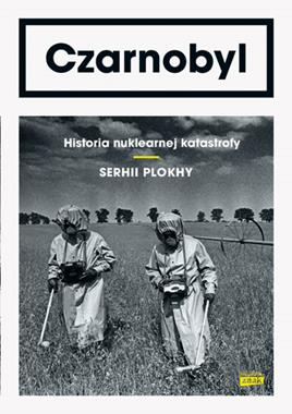 Czarnobyl Historia nuklearnej katastrofy (S.Plokhy)