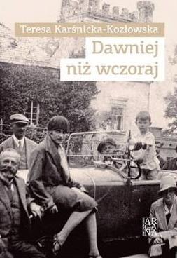 Dawniej niż wczoraj (T.Karśnicka-Kozłowska)