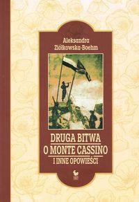 Druga Bitwa o Monte cassino i inne opowieści (Al.Ziółkowska-Boehm)