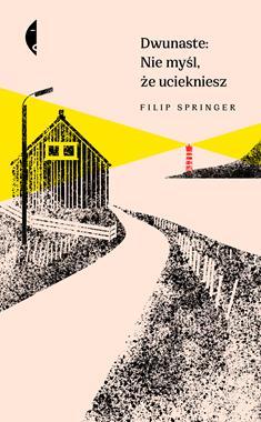 Dwunaste: Nie myśl, że uciekniesz (F.Springer)