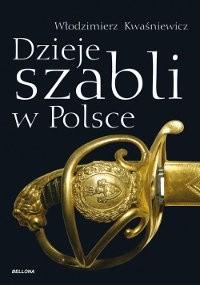 Dzieje szabli w Polsce (W.Kwaśniewicz)