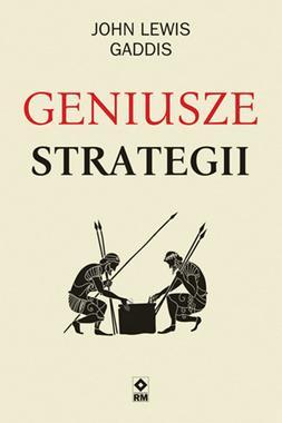 Geniusze strategii (J.L.Gaddis)