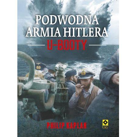 U-Booty Podwodna armia Hitlera (P.Kaplan)