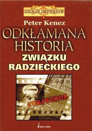 Odkłamana historia Związku Radzieckiego (P.Kenez)