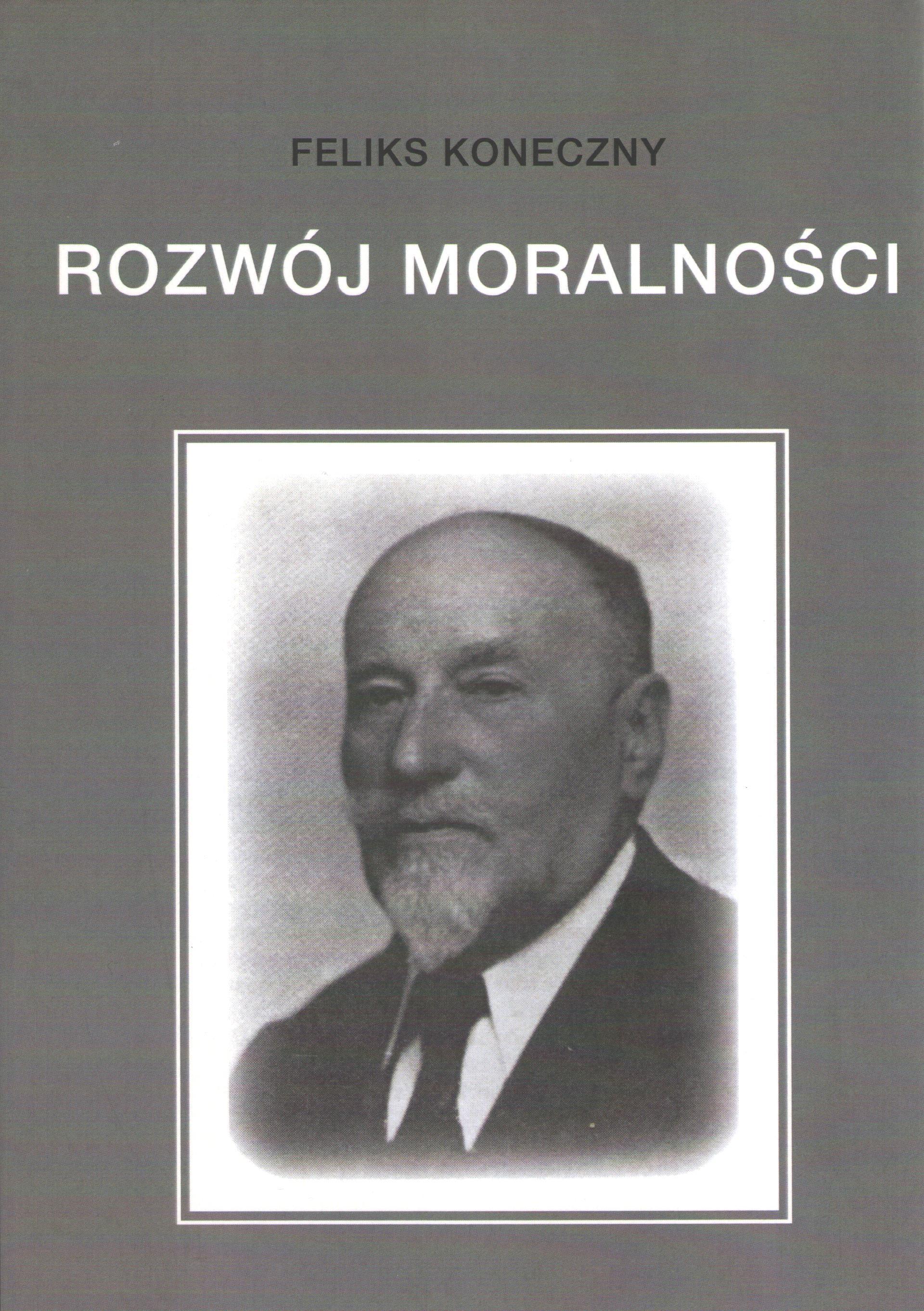 Rozwój moralności reprint (F.Koneczny)