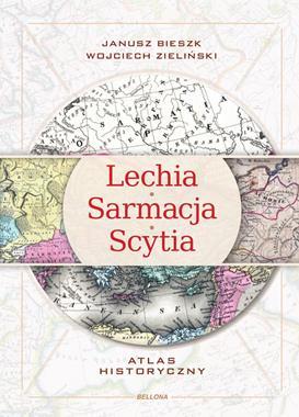 Lechia Sarmacja Scytia Atlas historyczny (J.Bieszk W.Zieliński)