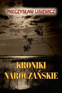 Kroniki naroczańskie (M.Lisiewicz)