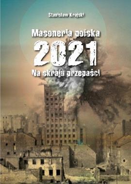Masoneria Polska 2021 Na skraju przepaści (St.Krajski)