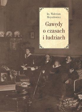Gawędy o czasach i ludziach (W.Meysztowicz)