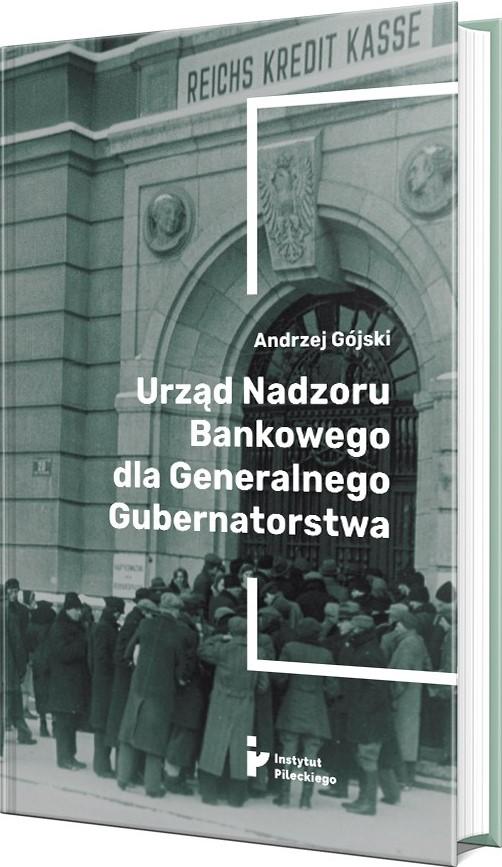 Urząd Nadzoru Bankowego dla Generalnego Gubernatorstwa (A.Gójski)