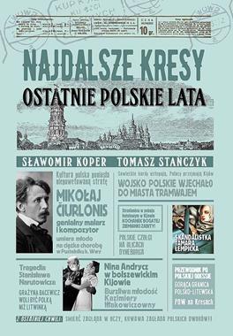 Najdalsze Kresy Ostatnie polskie lata (S.Koper T.Stańczyk)