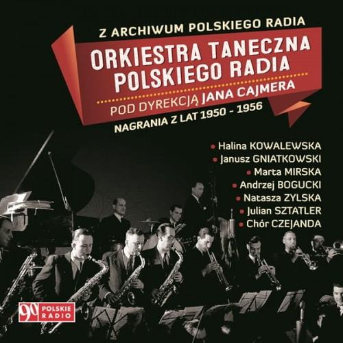 Orkiestra Taneczna Polskiego Radia Nagrania z lat 1950-1956 CD (opr.zbiorowe)
