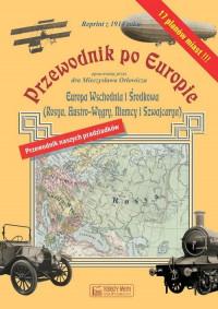 Przewodnik po Europie Reprint z 1914 r (M.Orłowicz)