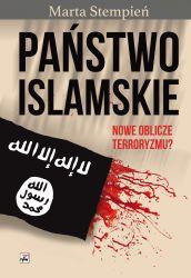 Państwo Islamskie Nowe oblicze terroryzmu ? (M.S.Stempień)