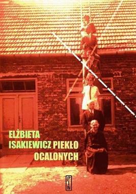 Piekło ocalonych (E.Isakiewicz)
