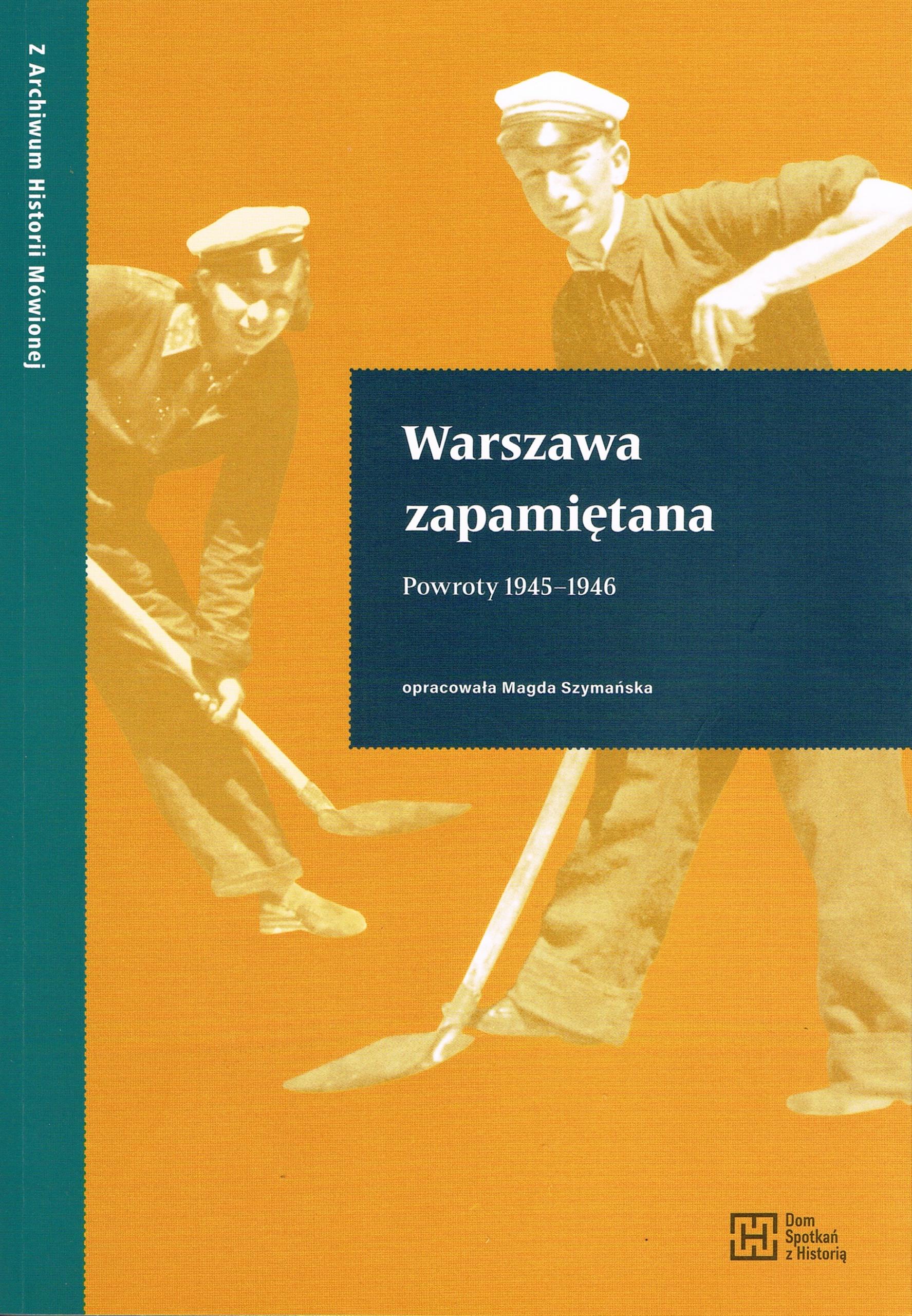 Warszawa zapamiętana Powroty 1945-1946 (opr.M.Szymańska)