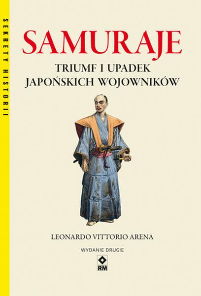 Samuraje Triumf i upadek japońskich wojowników W.2 (L.V.Arena)