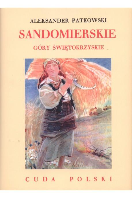 Sandomierskie Góry Świętokrzyskie Cuda Polski reprint (Al.Patkowski)