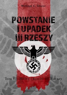Powstanie i upadek III Rzeszy T.3 (W.L.Shirer)