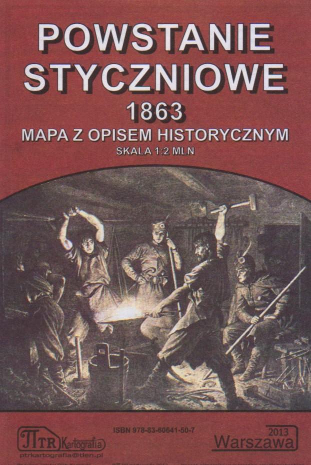 Powstanie Styczniowe 1863 Mapa z opisem historycznym (P.Kamiński)