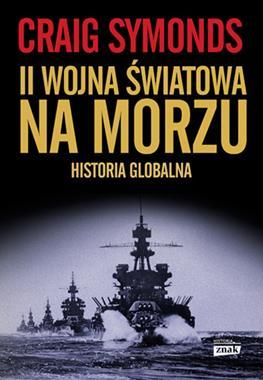 II wojna światowa na morzu Historia globalna (C.Symonds)
