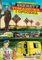 Sekrety Tomaszowa i Opoczna (A.Kobalczyk)
