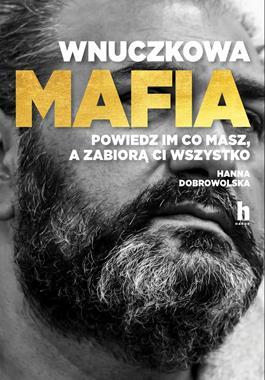 Wnuczkowa mafia (H.Dobrowolska)