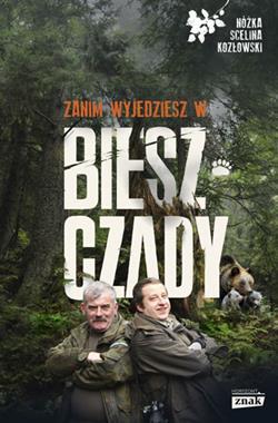 Zanim wyjedziesz w Bieszczady (K.Nóżka M.Scelina M.Kozłowski)