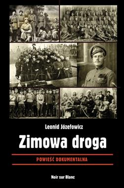 Zimowa droga Powieść dokumentalna (L.Józefowicz)